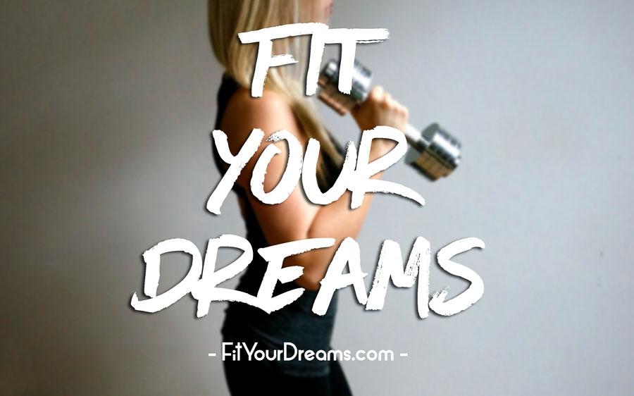 FIT YOUR DREAMS